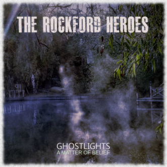 The Rockford Heroes - Ghostlights - A matter of belief - COVER