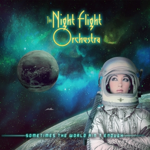 The Night Flight Orchestra - Sometimes The World Ain't Enough - Artwork